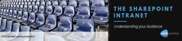 The SharePoint Intranet: Understanding Your Audience