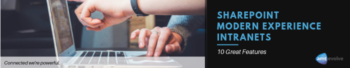 SharePoint Modern Experience Intranets: 10 Great Features